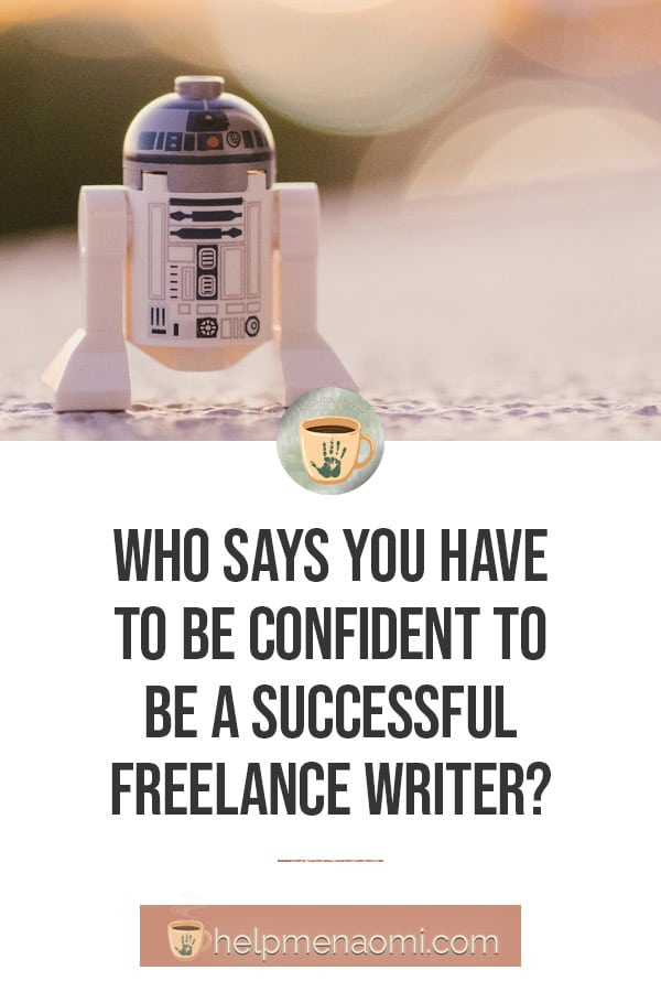 Who says you have to be Confident to be a Successful Freelance Writer blog title overlay