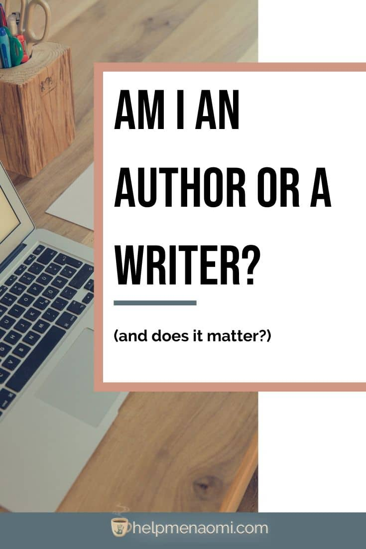 Am I an Author or a Writer? (and does it matter?) blog title overlay