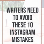 Writers need to Avoid these 10 Instagram Mistakes blog title overlay