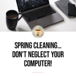 Spring Cleaning dont neglect your computer title cover