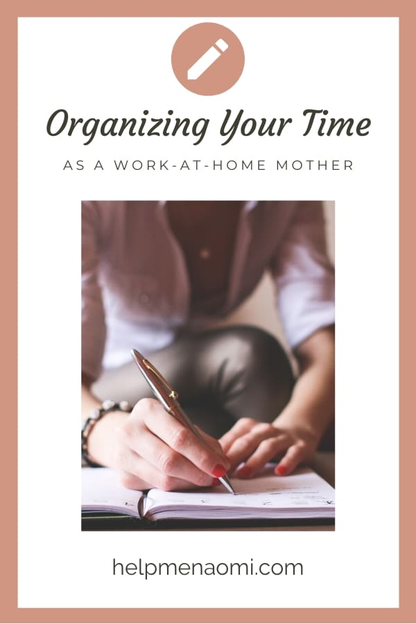 Organizing your Time as a Work at Home Mother blog title overlay