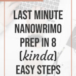 Last Minute NaNoWriMo Prep in 8 (kinda) Easy Steps blog title overlay