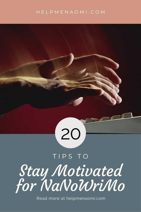 20 Tips to Stay Motivated for NaNoWriMo blog title overlay