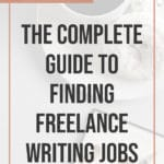 The Complete Guide to Finding Freelance Writing Jobs blog title overlay