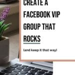Create a Facebook VIP Group that Rocks blog title overlay