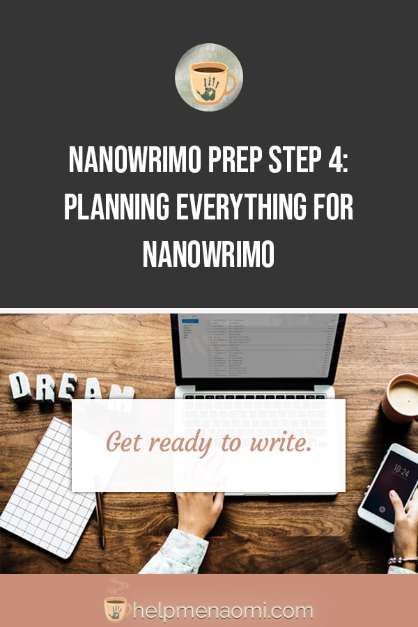 NaNoWriMo Prep Step 4: Planning Everything for NaNoWriMo blog title overlay