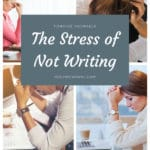 The Stress of Not Writing blog title overlay