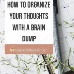 How to organize your thoughts with a brain dump blog title overlay