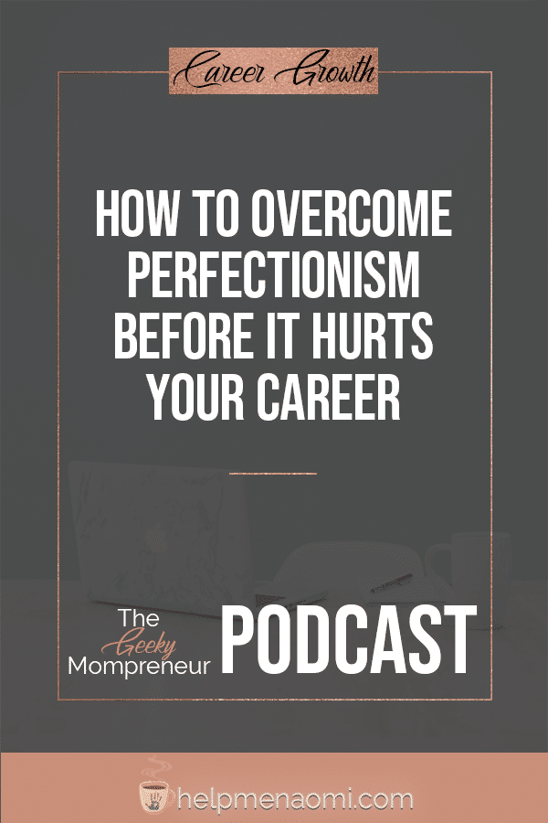 How to Overcome Perfectionism before it Hurts Your Career - blog title