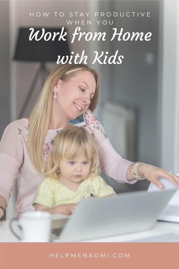 How to Stay Productive when you Work from Home with Kids blog title overlay