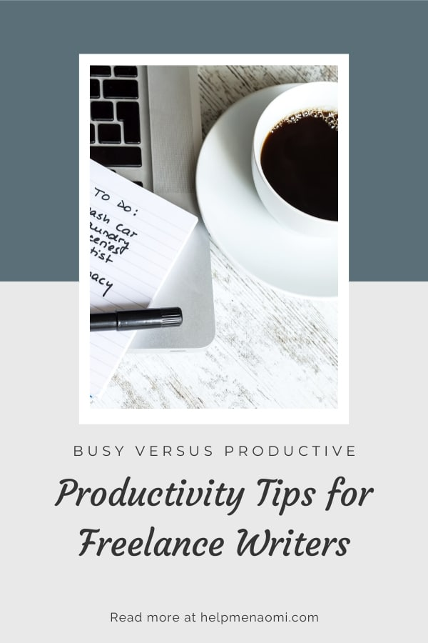 Productivity Tips for Freelance Writers: the difference between busy work and productive work blog title overlay