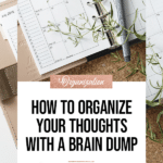 How to Organize your Thoughts with a Brain Dump - Blog Title overlay