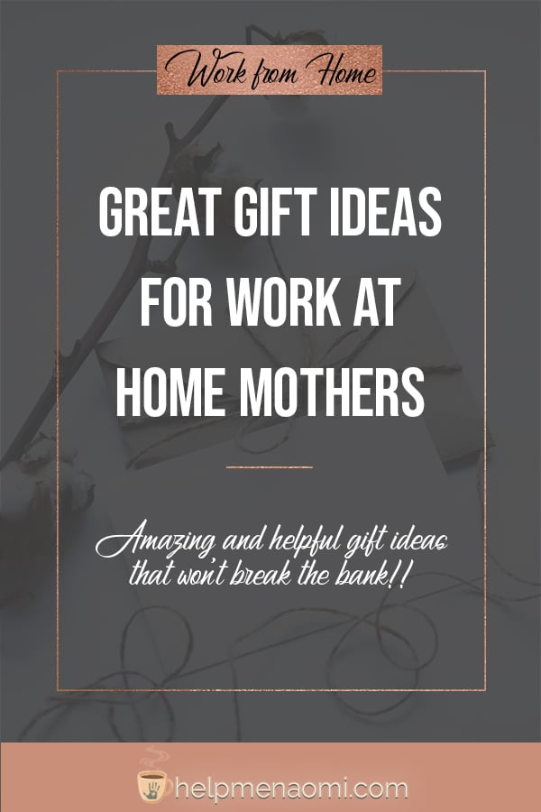 Great Gift Ideas for Work at Home Mothers - Blog Title