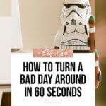 How to Turn a Bad Day Around in 60 Seconds blog title overlay