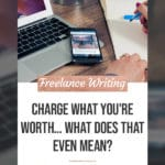 Charge what you're worth... What does that even mean? blog title overlay