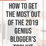 How to Get the Most out of The 2019 Genius Blogger's Toolkit blog title overlay