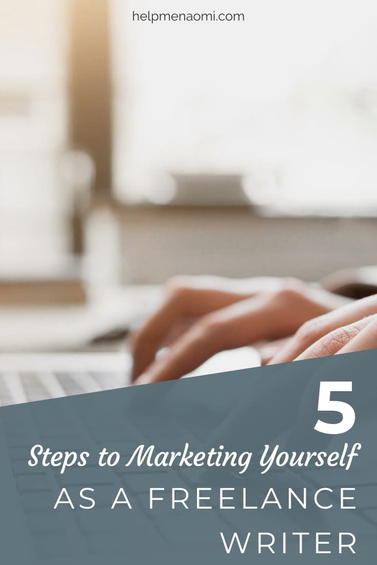 5 Steps to Marketing Yourself as a Freelance Writer blog title overlay