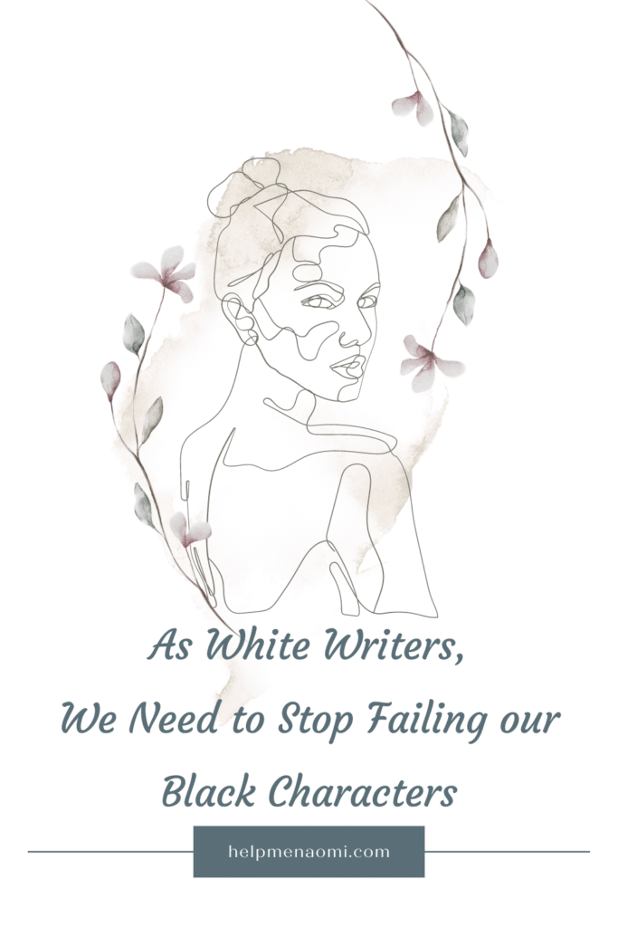 As White Writers, We Need to Stop Failing Our Black Characters blog title overlay