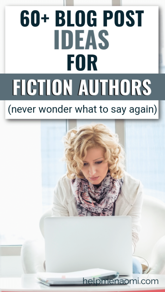 60 Blog post ideas for fiction authors blog title overlay