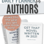 Get that Novel written in 2021 and Get that Nonfiction Book written this year daily planner for authors paperback books coilbound planners