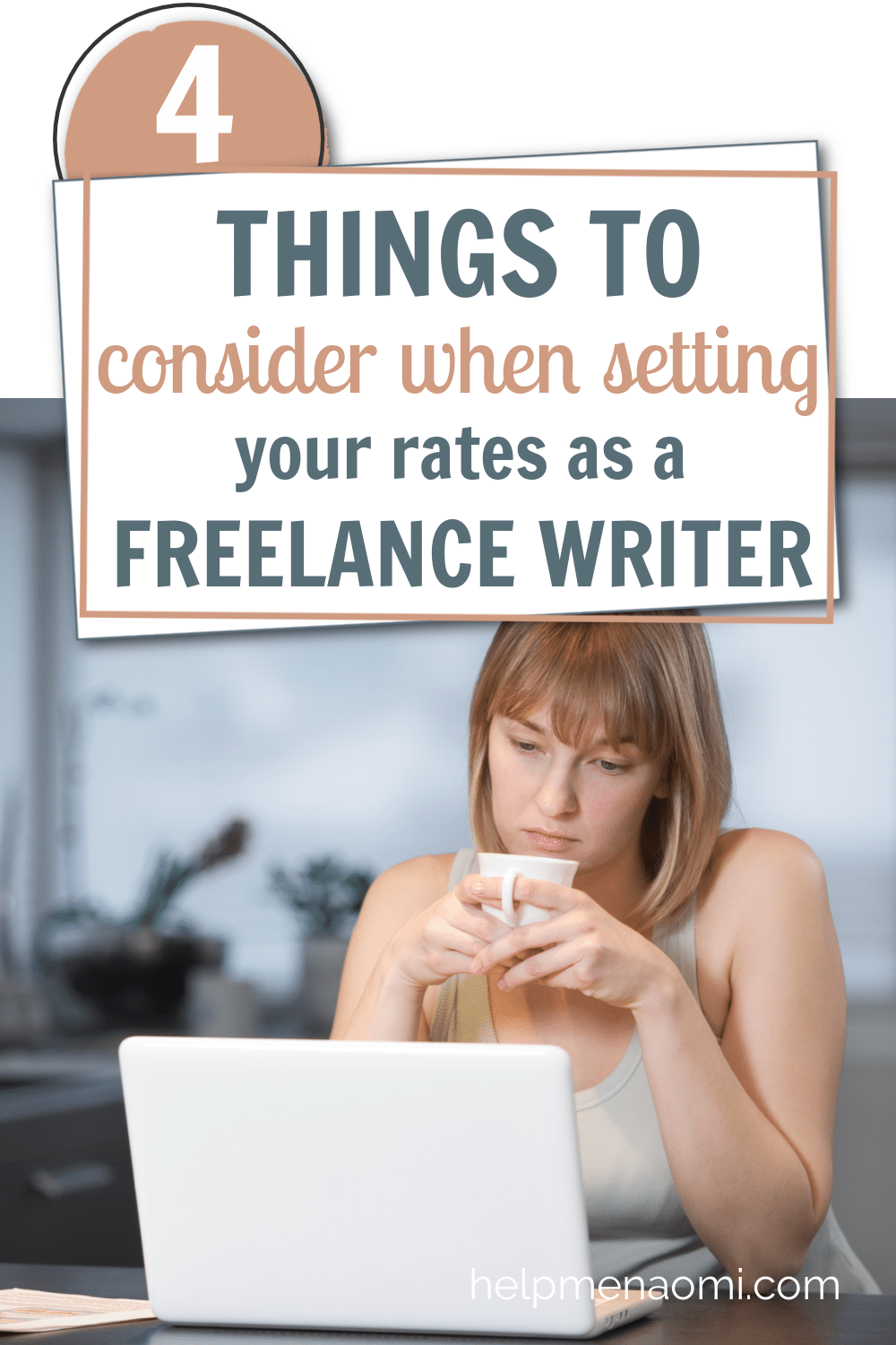 """Lady sitting in front of her laptop while holding a cup of coffee and thinking under the words """"4 Things to Consider When Setting Your Rates as a Freelance Writer"""""""